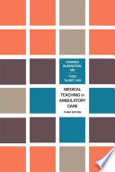 Medical Teaching In Ambulatory Care Third Edition