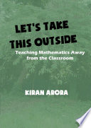 Let S Take This Outside Teaching Mathematics Away From The Classroom