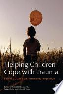 Helping Children Cope With Trauma book