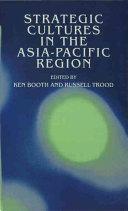 Strategic Cultures in the Asia Pacific Region
