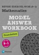 Revise Edexcel GCSE (9-1) Mathematics Foundation Model Answer Workbook