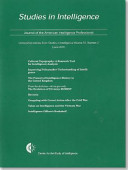 Studies In Intelligence Journal Of The American Intelligence Professional Unclassified Articles From Studies In Intelligence V 55 No 2 June 2011