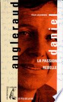 Daniel Angleraud, la passion rebelle
