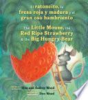 El ratoncito, la fresa roja y madura e el gran oso hambriento / The Little Mouse, the Red Ripe Strawberry, and the Big Hungry Bear