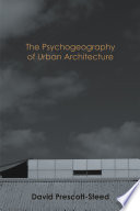 The Psychogeography of Urban Architecture