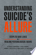 Understanding Suicide S Allure Steps To Save Lives By Healing Psychological Scars