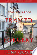 Framed by a Forgery  A Lacey Doyle Cozy Mystery   Book 8  Book PDF