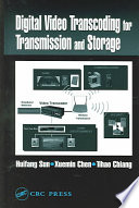 Digital Video Transcoding for Transmission and Storage