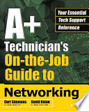 A  Technician s On the Job Guide to Networking