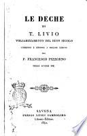 Le Deche di T  Livio volgarizzamento del buon secolo corretto e ridotto a miglior lezione dal p  Francesco Pizzorno