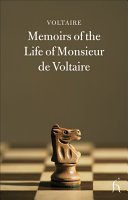 Memoirs of the Life of Monsieur de Voltaire Written by Himself