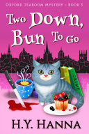 Two Down  Bun To Go  Oxford Tearoom Mysteries   Book 3