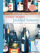 Crazy Water, Pickled Lemons : north africa, diana henry has gathered together dishes...