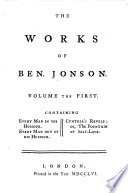 The Works of Ben  Jonson  Every man in his humour  Every man out of his humour  Cynthia s revels  or  the fountain of self love