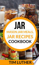 Jar  Mason Jar Meals  Jar Recipes Cookbook