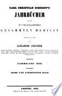 Carl Christian Schmidt s Jahrb  cher der in  und ausl  ndischen gesammten Medicin