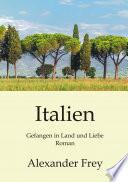 Italien - Gefangen in Land und Liebe