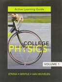 Active Learning Guide for College Physics  Vol  1  Chs  1 13