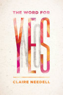 The Word for Yes by Claire Needell