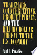 trademark counterfeiting product piracy and the billion dollar threat to the u s economy