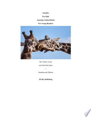 Giraffes For Kids - Amazing Animal Books For Young Readers