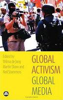 Global Activism  Global Media