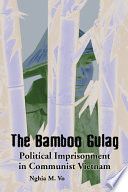 The Bamboo Gulag Communist Vietnam Explores The Three Pronged Approach That