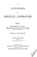 A Cyclopedia of Biblical Literature     Illustrated by Numerous Engravings