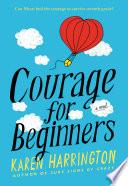 Courage for Beginners by Karen Harrington