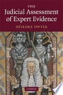 The Judicial Assessment of Expert Evidence