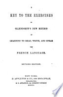 A Key to the Exercises in Ollendorff's New Method of Learning to Read, Write, and Speak the French Language