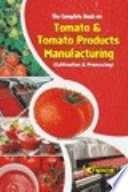 The Complete Book On On Tomato Tomato Products Manufacturing Cultivation Processing 2nd Revised Edition