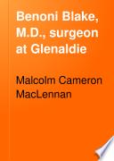 Benoni Blake  M D   Surgeon at Glenaldie