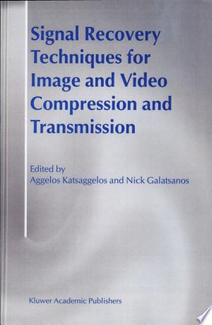 Signal Recovery Techniques for Image and Video Compression and Transmission - ISBN:9780792382980