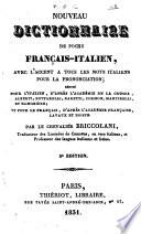 Nouveau dictionnaire de poche français-italien, avec l'accent a tous les mots italiens pour la prononciation rédigé pour l'italien, d'après l'Académie de la Crusca, Alberti, Bottarelli ... par le chevalier Briccolani