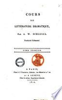 Cours de litterature dramatique  par A  W  Schlegel  Traduit de l allemand  Tome premier   troisieme