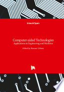 Computer-aided Technologies : applications, trends, and developments of computer-aided technologies...