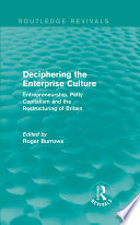 Deciphering the Enterprise Culture  Routledge Revivals