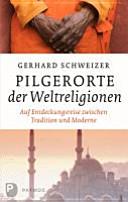 Pilgerorte der Weltreligionen