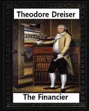 The Financier  1912  Novel by Theodore Dreiser  Original Version