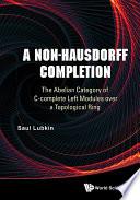 A Non Hausdorff Completion