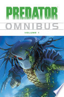 Predator Omnibus : with its comics expansion of the predator mythos,...