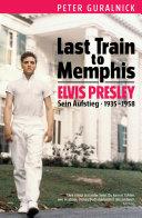 Elvis Last Train to Memphis