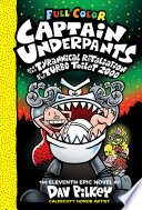 Captain Underpants and the Tyrannical Retaliation of the Turbo Toilet 2000  Color Edition  Captain Underpants  11   Color Edition  Book PDF