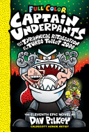 Captain Underpants and the Tyrannical Retaliation of the Turbo Toilet 2000: Color Edition (Captain Underpants #11) (Color Edition) Book