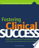 Fostering Clinical Success  Using Clinical Narratives for Interprofessional Team Partnerships From Massachusetts General  2015 AJN Award Recipient