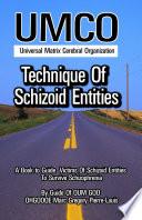 UMCO Technique of Schizoid Entities