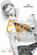 Eye of the Beholder  Contemporary Romance  New Adult  Romantic Comedy  Opposites Attract  Rock Star Romance  Older Brother s Best Friend  Virgin  Bad Boy