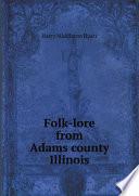 Folk-lore from Adams county, Illinois