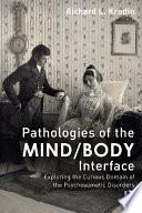 Pathologies Of The Mind Body Interface